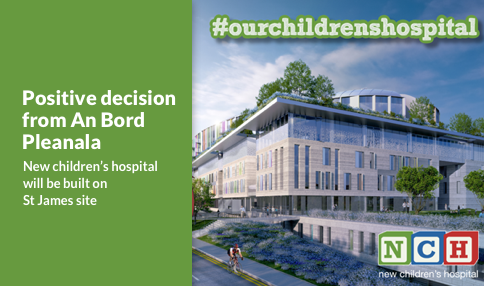 Welcome and delight from families and clinicians in response to An Bord Pleanála's decision to grant planning permission for the new children's hospital on a campus shared with St. James's Hospital