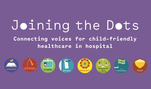 Joining the Dots; connecting voices for child-friendly healthcare in hospital