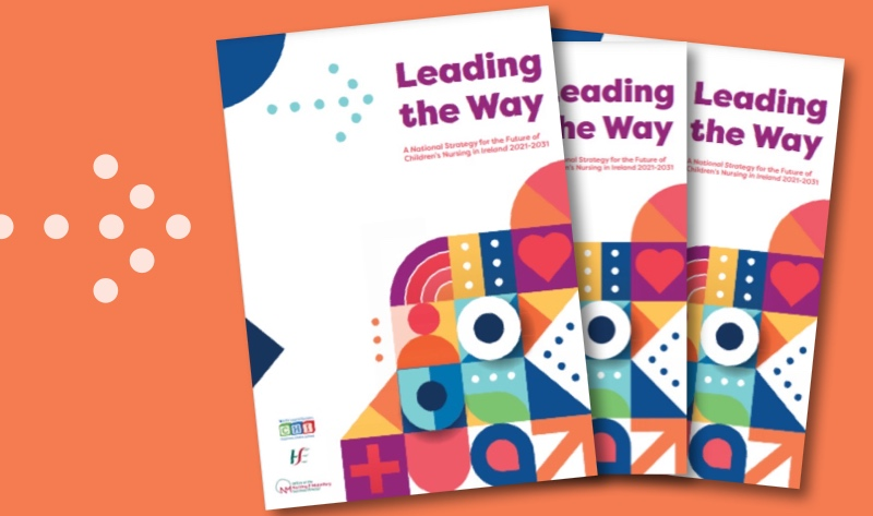Nurses to lead way as advocates for the child and family in delivering rights-based care -Children's Health Ireland and the HSE publish strategy for the future of children's nursing